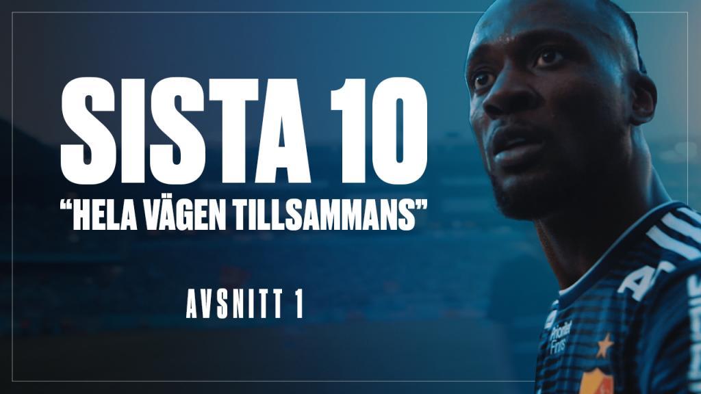 "Sista 10 | Avsnitt 1 ""We are going to win the league"""