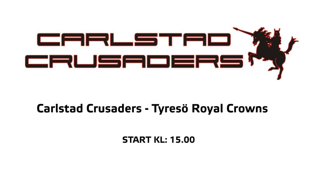 Carlstad Crusaders - Tyresö Royal  Crowns