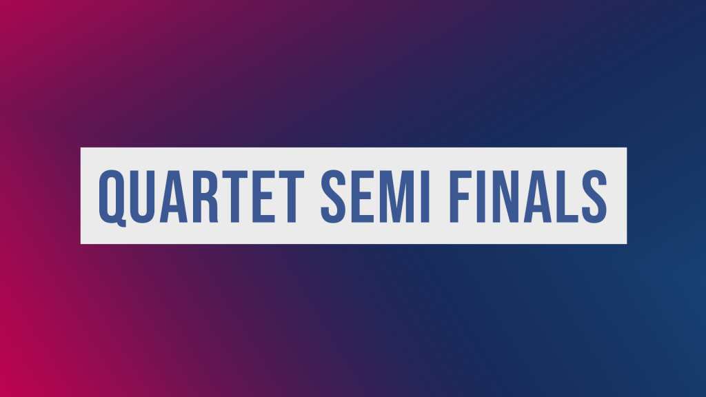 Quartet Semi Finals 2019