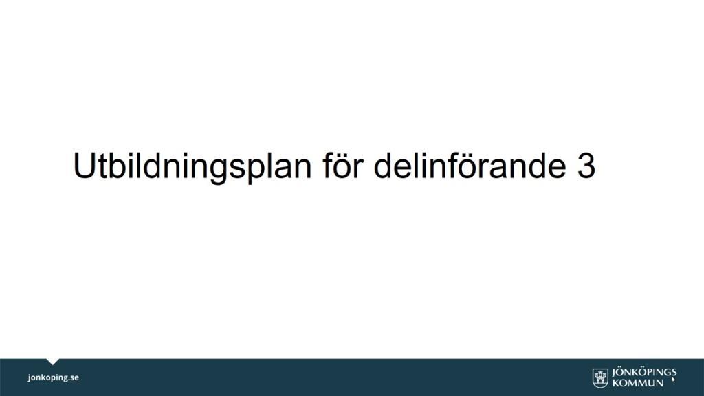 Utbildningsplanering för delinförande 3