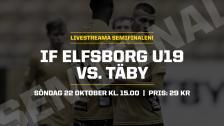 U19: IF Elfsborg – Täby FK (SM–SEMIFINAL)