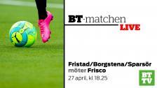 BT-Matchen LIVE: Fristad/Borgstena/Sparsör - Frisco